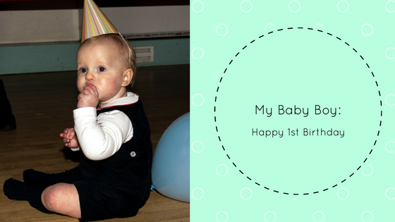 My Baby Boy: Happy 1st Birthday