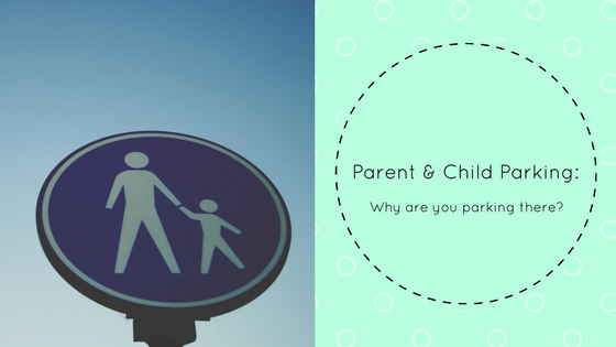 Parent and Child parking: Why are you parking there?