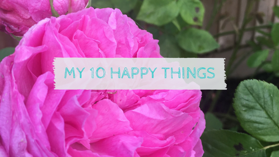 My 10 Happy Things