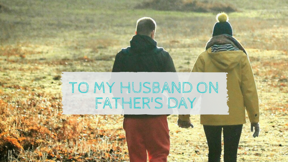 To my Husband on Father's Day
